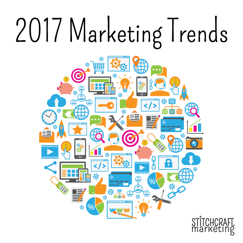 2017 marketing trends from Stitchcraft Marketing