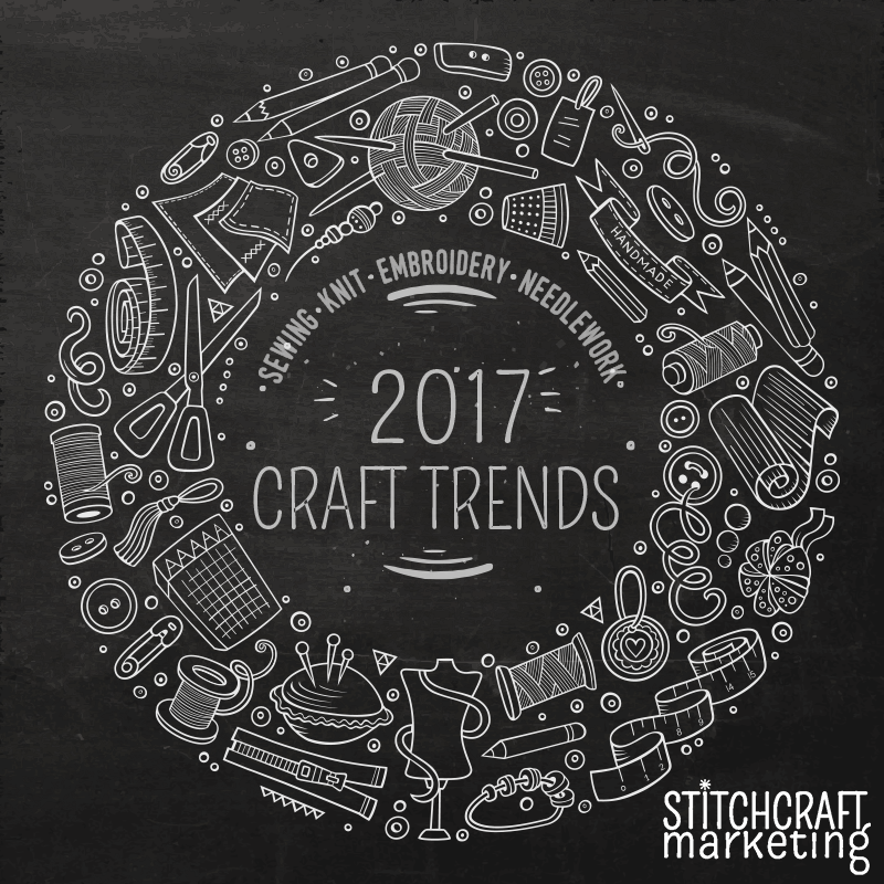 Crafting Trends for 2017 Part 1: Needles, Thread and Fabric