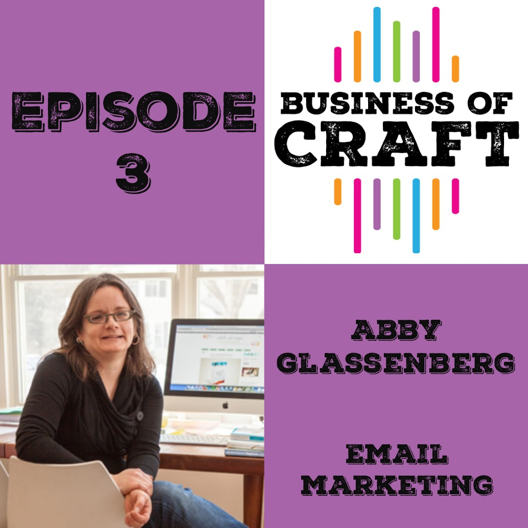 Business of Craft with Abby Glassenberg