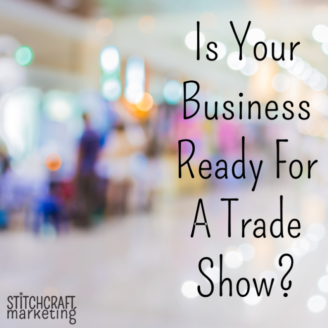 Not sure if you're ready for a trade show? read this article from Stitchcraft Marketing