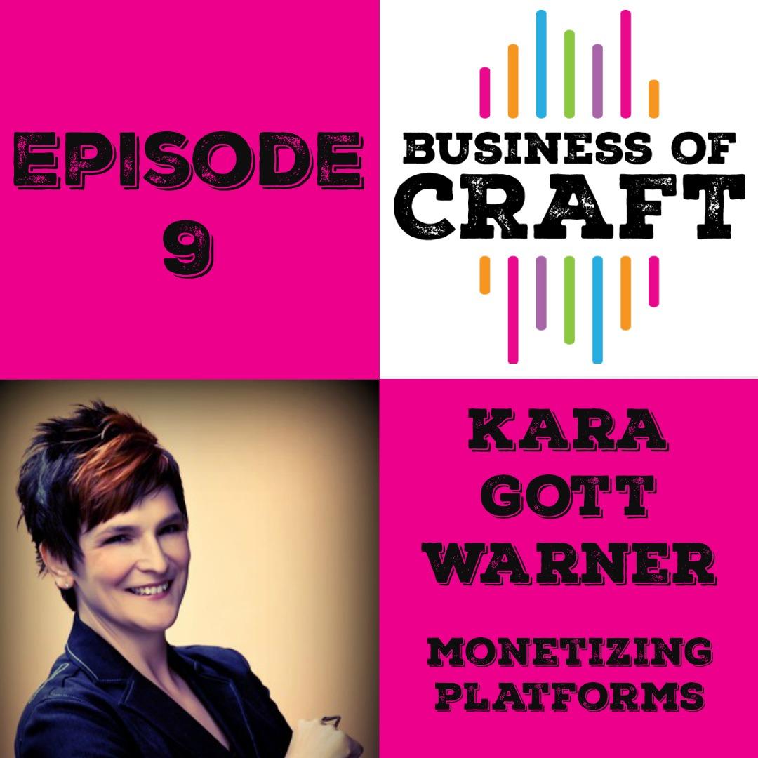 Business of Craft Episode 9 Kara Gott Warner