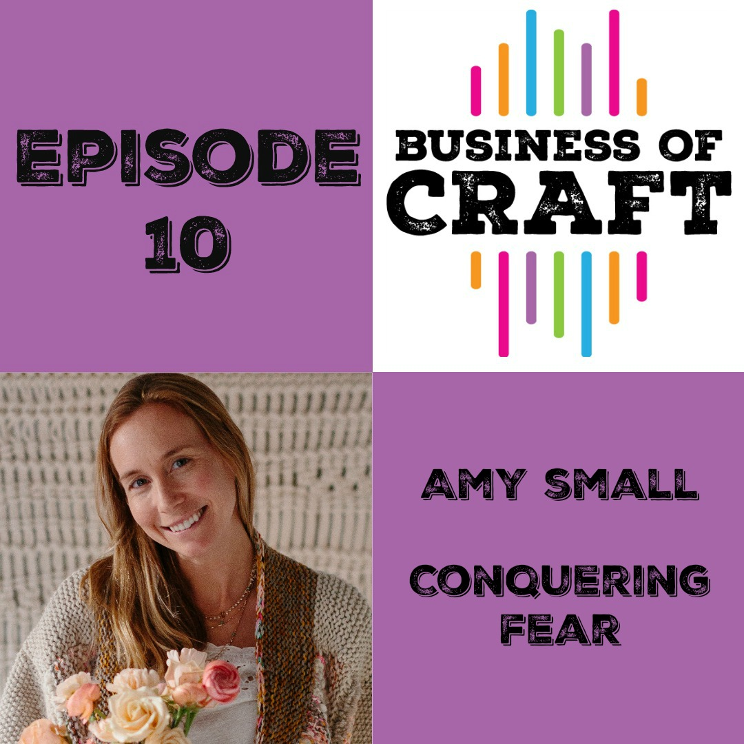 Business of Craft Episode 10 Amy Small