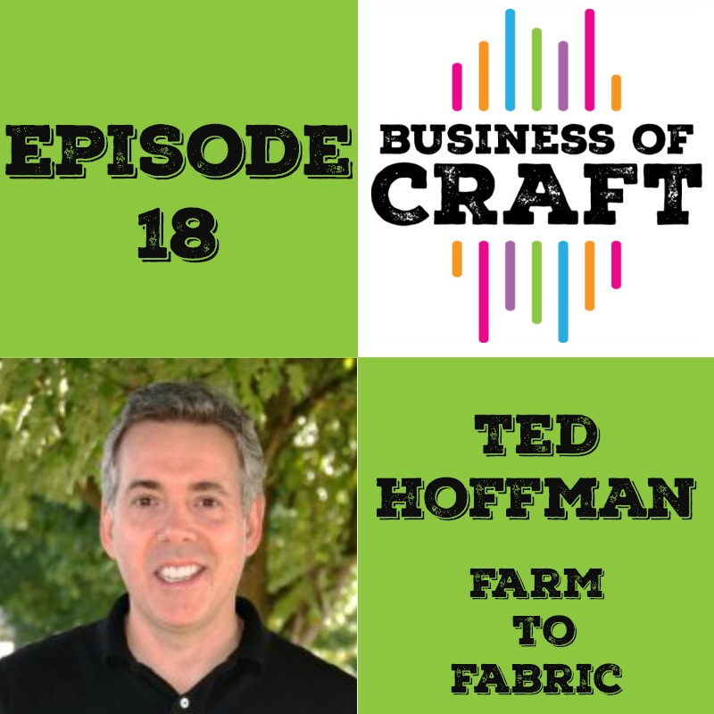 Business of Craft Episode 18 Ted Hoffman