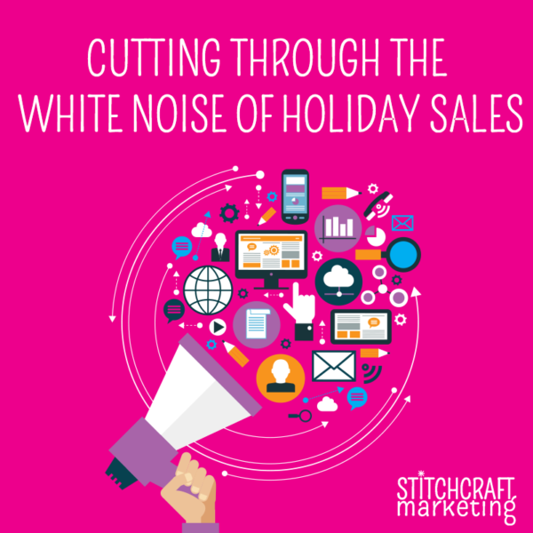 cutting through the white noise of holiday sales