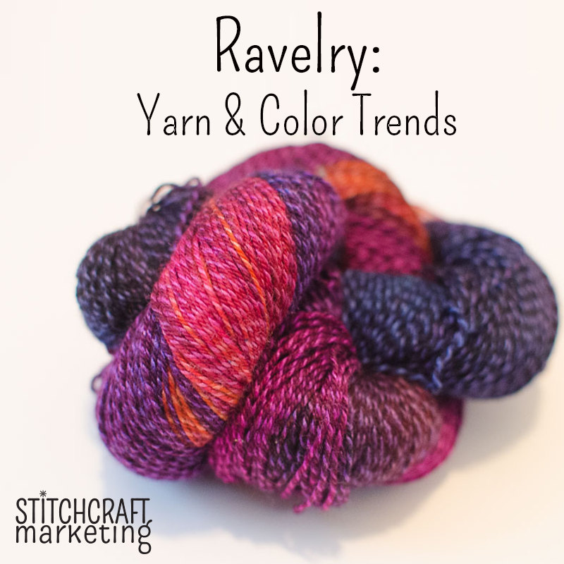 Ravelry yarn and color trends, Stitchcraft Marketing