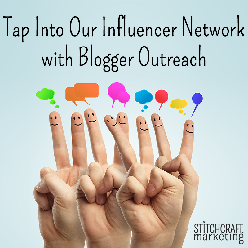 tap into our influencer network with blogger outreach from Stitchcraft Marketing