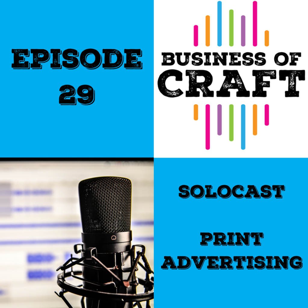 Episode 29 Solocast Print Advertising Show Notes