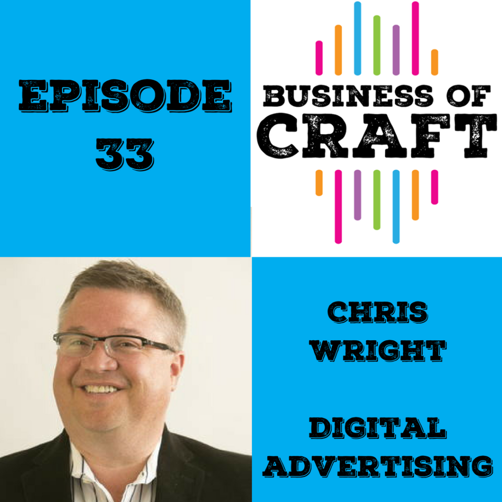 Business of Craft Ep33 Chris Wright