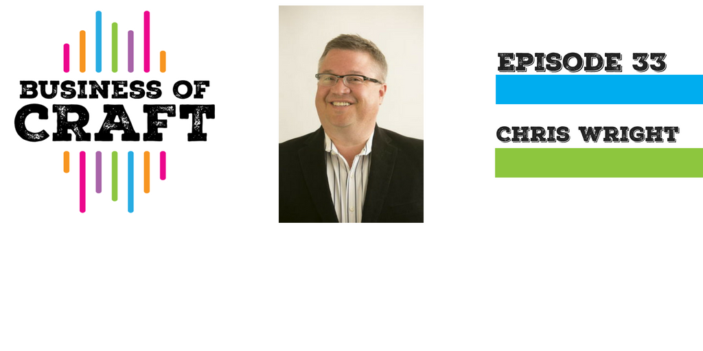 Business of Craft Episode 33 Chris Wright discusses Digital Advertising
