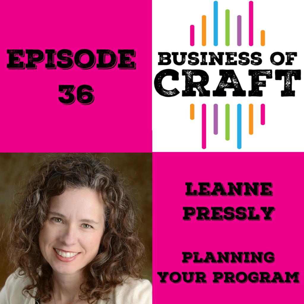 Leanne Pressly Episode 36 Business of Craft