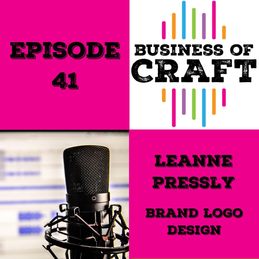 Episode 41 Business of Craft Leanne Pressly
