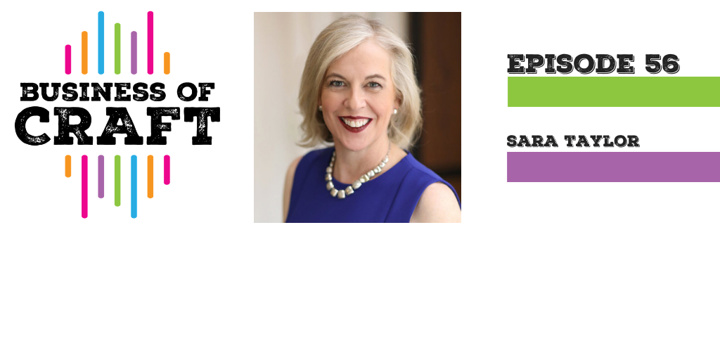 Business of Craft Ep56 Guest Sara Taylor