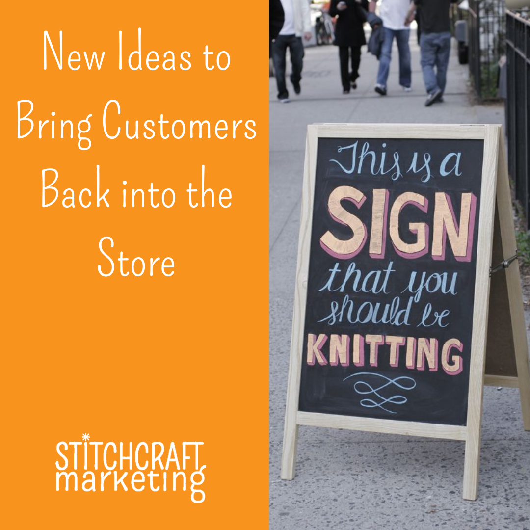 """Text on the left on an orange background reads """"New Ideas to Bring Customers Back Into the Store"""". On the right is an easel sign on a sidewalk that reads """"This is a Sign that you should be knitting""""."""